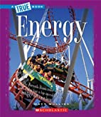 Energy (True Books: Physical Science) by…