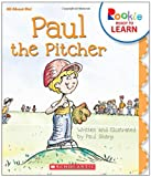 Sharp, Paul: Paul the Pitcher (Rookie Readers: Ready to Learn)