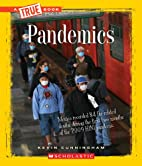 Pandemics (True Books: Disasters) by Kevin…