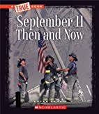 September 11 Then and Now (True Books:…