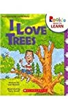 Meister, Cari: I Love Trees (Rookie Readers: Ready to Learn)