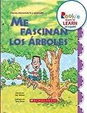 Meister, Cari: Me Fascinan los Arboles = I Love Trees (Rookie Ready To Learn en Espanol: Ciencia Elemental: Yo y Mi Mundo) (Spanish Edition)
