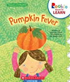 Pumpkin Fever (Rookie Ready to Learn:…