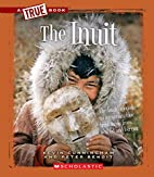 The Inuit (True Books: Native Americans) by…