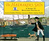 Fleming, Candace: The Hatmaker's Sign: A Story by Benjamin Franklin