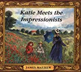 Mayhew, James: Katie Meets the Impressionists