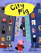 City Pig by Wallace/Monks