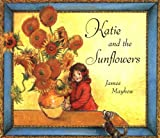 Mayhew, James: Katie and the Sunflowers