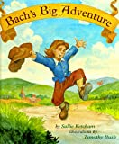 Sallie Ketcham: Bach's Big Adventure