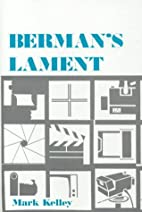 Berman's Lament by Mark Kelley
