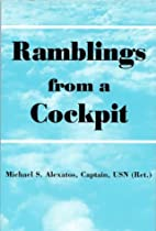 Ramblings from a Cockpit by Michael S.…
