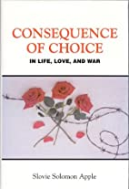 Consequence of Choice: In Life, Love, and…
