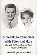 Moments to remember with Peter and Mary :…