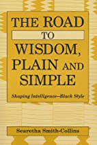 The Road to Wisdom, Plain and Simple:…