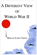 A Different View of World War II by Miriam…