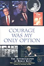Courage was my only option : the…