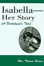 Isabella--Her Story: A Dachshund's Tale…