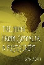 The Man from Somalia - A Postscript by Ivan…