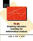 Miller, Wayne L.: Ti-81 Graphing Calculator Activities for Mathematical Analysis (Graphing Calculator Series)