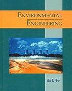 Environmental Engineering by Bill T. Ray