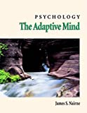 Nairne, James S.: Psychology: The Adaptive Mind