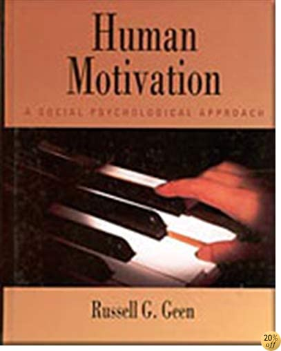 Human Motivation: A Social Psychological Approach (Psychology)
