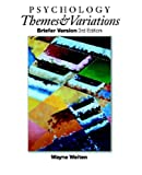 Weiten, Wayne: Psychology: Themes and Variations  Briefer Version