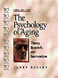 Belsky, Janet K.: The Psychology of Aging: Theory, Research, and Interventions