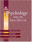 Wrightsman, Lawrence S.: Psychology and the Legal System With Infotrac