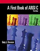 A First Book of ANSI C, Third Edition by…