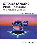 Cannon, Scott R.: Understanding Programming: An Introduction Using C++