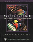 Expert Systems: Principles and Programming…