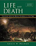 Pojman, Louis P.: Life and Death: Grappling with the Moral Dilemmas of Our Time