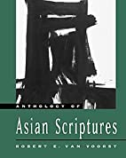 Anthology of Asian Scriptures by Robert E.…
