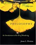 Christian, James Lee: Philosophy: An Introduction To The Art Of Wondering