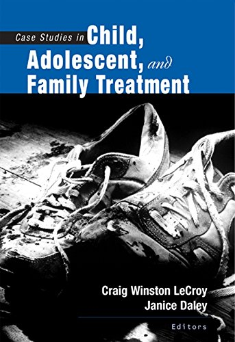case-studies-in-child-adolescent-and-family-treatment-sw-360k-child-abuse-and-neglect
