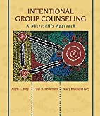 Intentional Group Counseling: A Microskills…