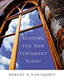 Van Voorst, Robert E.: Reading the New Testament Today
