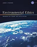 Pojman, Louis P.: Environmental Ethics: Readings in Theory and Application