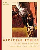 Barry, Vincent E.: Applying Ethics: A Text With Readings