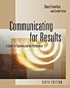 Communicating for Results: A Guide for…