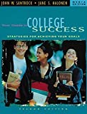 John W. Santrock: Your Guide to College Success With Infotrac: Strategies for Achieving Your Goals