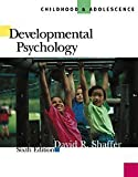 Shaffer, David R.: Developmental Psychology With Infotrac: Childhood & Adolescence