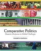 Comparative Politics: Domestic Responses to…