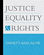 Justice, Equality, and Rights by Emmett…