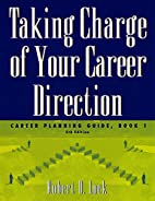 Taking Charge of Your Career Direction:…