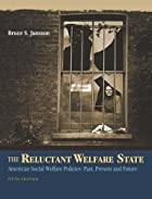 The Reluctant Welfare State: American Social…