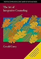 The Art of Integrative Counseling, 1st Ed.…