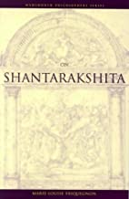 On Shantarakshita by Marie-Louise Friquegnon