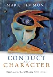 Timmons, Mark: Conduct And Character: Readings In Moral Theory